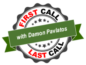First Call - Last Call with Damon Pavlatos