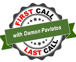 First Call - Last Call with Damon Pavlatos